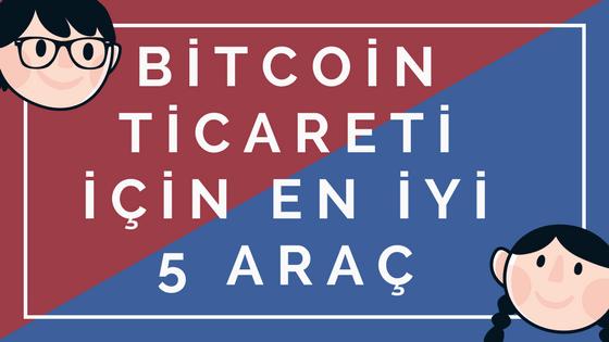 Bitcoin Ticareti için En İyi 5 Araç