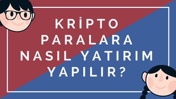 Kripto Para Birimlerine Nasıl Yatırım Yapılır?