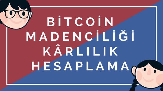 Bitcoin Madenciliği Kârlılığını Hesaplama
