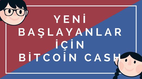 Yeni Başlayanlar için Bitcoin Cash